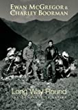 Long Way Round - the Complete TV Series