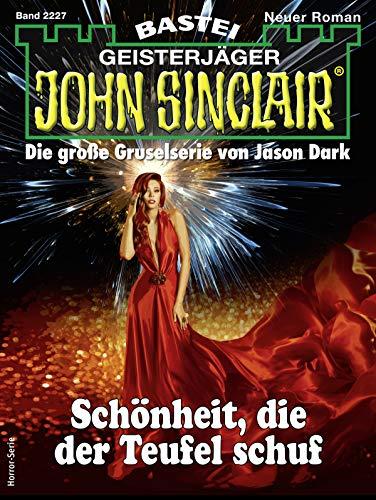 John Sinclair 2227 - Horror-Serie: Schönheit, die der Teufel schuf