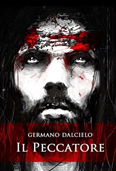 Il Peccatore (Thriller Vaticano Vol. 1) (Italian Edition) de [Germano Dalcielo, Markus Lovadina]