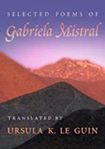 Selected Poems of Gabriela Mistral (Mary Burritt Christiansen Poetry Series) (English and Spanish Edition)
