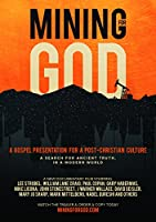 Mining for God (Apologetics Documentary with Lee Strobel, William Lane Craig and others)