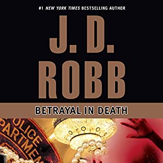 Betrayal in Death     In Death, Book 12              Written by:                                                                                                                                 J. D. Robb                               Narrated by:                                                                                                                                 Susan Ericksen                      Length: 12 hrs and 8 mins     6 ratings     Overall 4.7