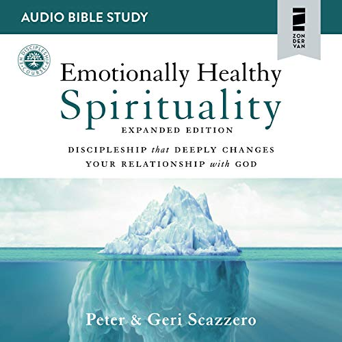 Emotionally Healthy Spirituality: Audio Bible Studies: Discipleship That Deeply Changes Your Relationship with God