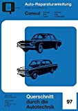 Ford Consul: Corsair/315/Capri/Cortina und G-Modelle  //  Reprint der 4. Auflage 1974