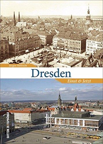 Dresden: Einst und Jetzt (Sutton Zeitsprünge)