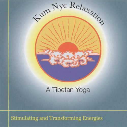 Kum Nye Relaxation: Stimulating and Transforming Energies cover art