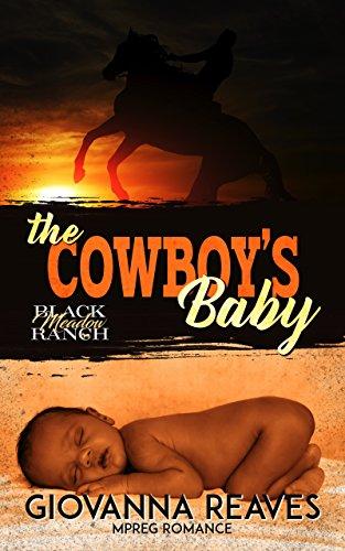 The Cowboy's Baby: Mpreg Romance (Black Meadow Ranch Book 1) (English Edition)
