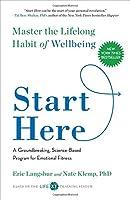 Start Here: Master the Lifelong Habit of Wellbeing