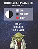 3 Year Monthly Planner For 2020, 2021, 2022 | Best Gift For Golfer | Funny Yoda Quote Appointment Book | Three Years Weekly Agenda Logbook For Golf ... of Plan | Personal Day Log For Golfing Goals