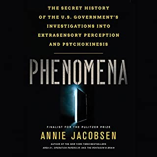 Phenomena     The Secret History of the U.S. Government's Investigations into Extrasensory Perception and Psychokinesis              Auteur(s):                                                                                                                                 Annie Jacobsen                               Narrateur(s):                                                                                                                                 Annie Jacobsen                      Durée: 17 h et 30 min     1 évaluation     Au global 5,0