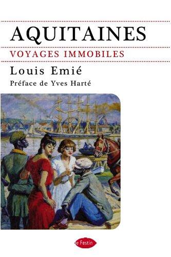 Aquitaines. Voyages immobiles