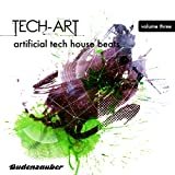 Tech-Art, Vol. 3 - Artificial Tech House Beats