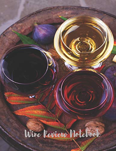 Wine Review Notebook: Wine Tasting Log Sheets Vino Wine Pairing Guide...