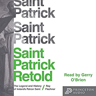 Saint Patrick Retold     The Legend and History of Ireland's Patron Saint              By:                                                                                                                                 Roy Flechner                               Narrated by:                                                                                                                                 Gerry O'Brien                      Length: 7 hrs and 59 mins     Not rated yet     Overall 0.0