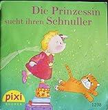 Die Prinzessin sucht ihren Schnuller PIXI Buch Nr.1238 aus der PIXI Bücher Serie 142