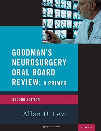 Compare Textbook Prices for Goodman's Neurosurgery Oral Board Review  Medical Specialty Board Review 2 Edition ISBN 9780190055189 by Levi, Allan D.