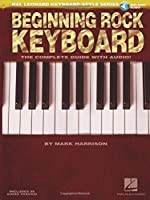 Beginning Rock Keyboard: The Complete Guide With Cd (Hal Leonard Keyboard Style)