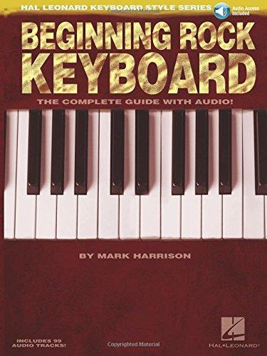 Hal Leonard Keyboard Style Series: Beginning Rock Keyboard: Lehrmaterial, CD für Keyboard: The Complete Guide with CD!