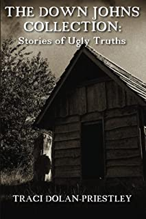 The Down Johns Collection: Stories of Ugly Truths