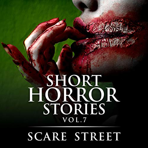 Short Horror Stories Vol. 7: Scary Ghosts, Monsters, Demons, and Hauntings (Supernatural Suspense Collection)
