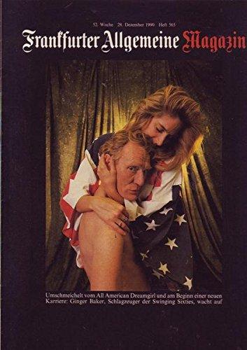 Frankfurter Allgemeine Magazin Nr. 565/1990 28.12.1990 Umschmeichelt vom All American Dreamgirl und am Beginn einer neuen Karriere: Ginger Baker, Schlagzeuger der Swinging Sixties, wacht auf