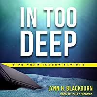In Too Deep (Dive Team Investigations)