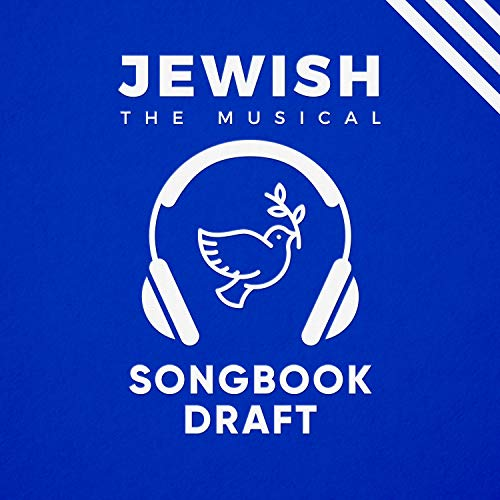 Jewish, the Musical Piano Vocal Score Part 1: Song collection from Jewish, the Musical (Part 1) (English Edition)