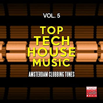 Top Tech House Music, Vol. 5 (Amsterdam Clubbing Tunes)