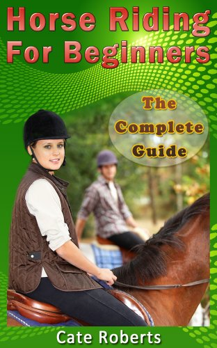 Horse Riding For Beginners - The Complete Guide