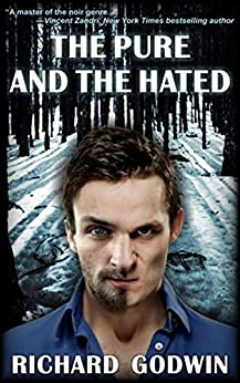 [Richard Godwin]のThe Pure and the Hated (English Edition)