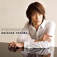 IMPRESSIONS(SACD hybrid) by KEISUKE TOYAMA(P) (2008-07-16)