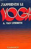 J'apprends le yoga. - Flammarion - 01/01/1992