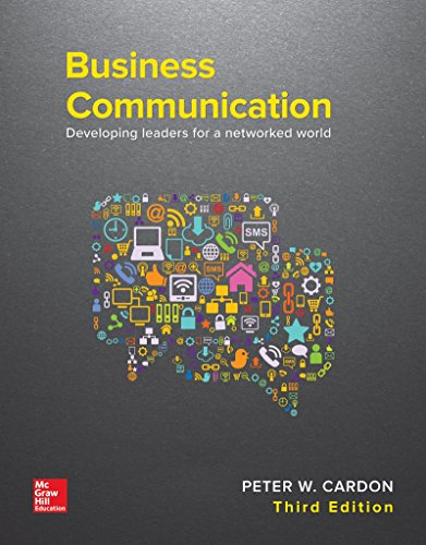 Compare Textbook Prices for Business Communication: Developing Leaders for a Networked World 3 Edition ISBN 9781259694516 by Cardon, Peter