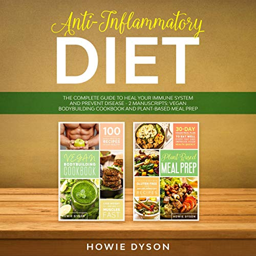 Anti-Inflammatory Diet: The Complete Guide to Heal Your Immune System and Prevent Disease cover art