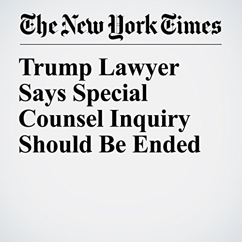 Trump Lawyer Says Special Counsel Inquiry Should Be Ended copertina