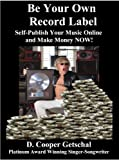 Be Your Own Record Label: Self-Publish Your Music Online and Make Money Now (English Edition)