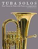 Tuba Solos: Four Pieces for Tuba with Piano accompaniment (English Edition)