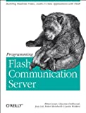 Programming Flash Communication Server: Building Real-Time Video, Audio & Data Applications with Flash