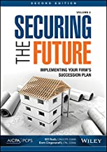 Securing the Future, Volume 2: Implementing Your Firm's Succession Plan