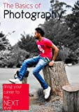 The Basics of Photography: The photography handbook for who beginning in photography