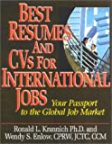 Best Resumes And CVs For International Jobs: Your Passport to the Global Job Market by Ronald Krannich (2002-06-27) - Ronald Krannich;Wendy S. Enelow