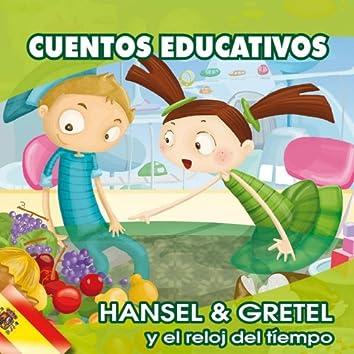 Cuentos Educativos : Hansel & Gretel (Y el Reloy del Tiempo)