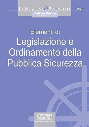 Elementi di Legislazione e Ordinamento della Pubblica Sicurezza (Le nozioni essenziali. Guide allo studio)