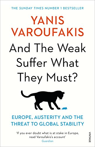 And the Weak Suffer What They Must?: Europe, Austerity and the Threat to Global Stability [Lingua inglese]