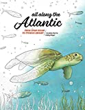 All Along the Atlantic: From Open Ocean to Cypress Swamp (Coloring Nature)