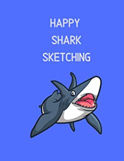 "Happy Shark Sketching: Fun Animal Sketchbook, 120 Blank White Pages, Handy Larger Size (8.5""x11""), High Quality matte cove..."