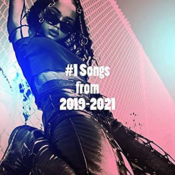 #1 Songs from 2019-2021