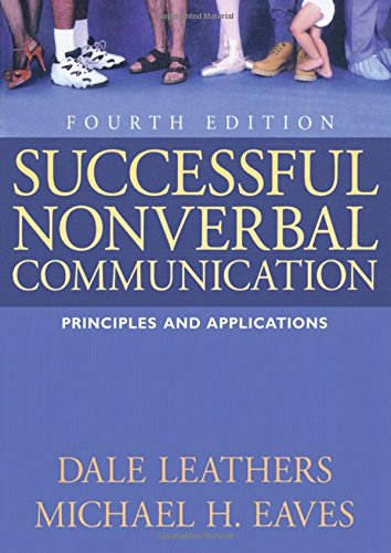 Successful Nonverbal Communication: Principles and Applications (4th Edition)