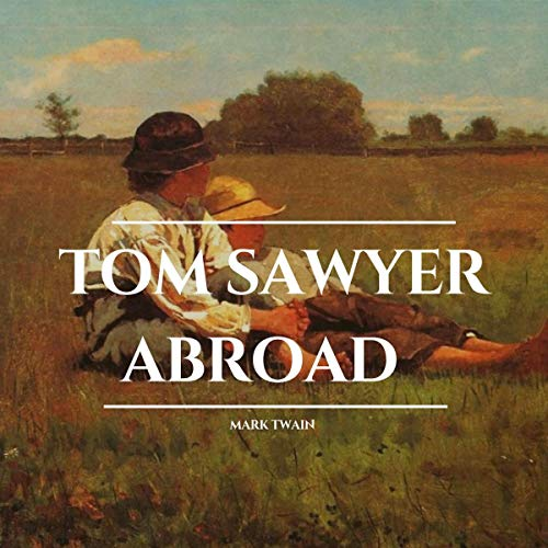 Tom Sawyer Abroad audiobook cover art