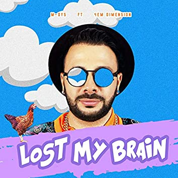 Lost My Brain (feat. 4em Dimension)